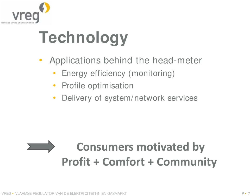 system/network services Consumers motivated by Profit +