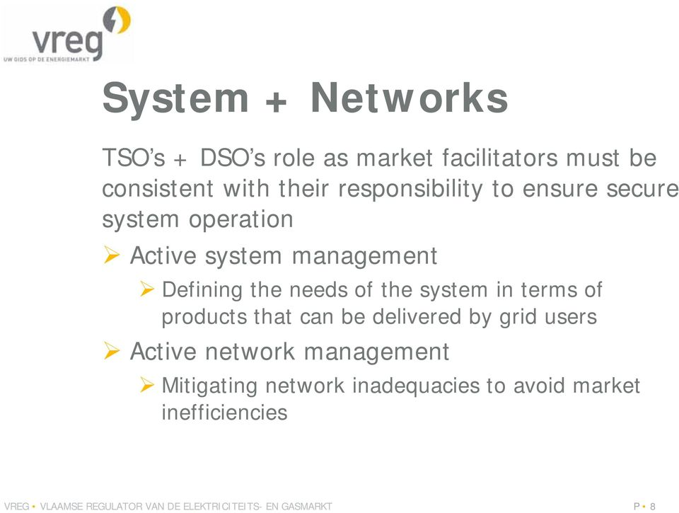 system in terms of products that can be delivered by grid users Active network management Mitigating