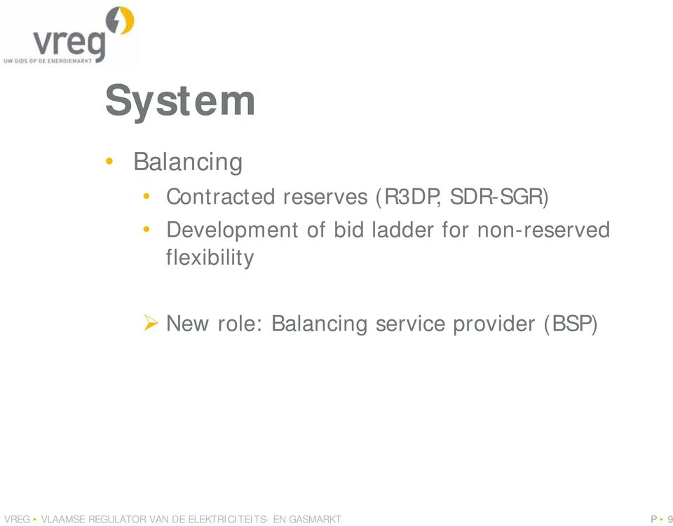 flexibility New role: Balancing service provider