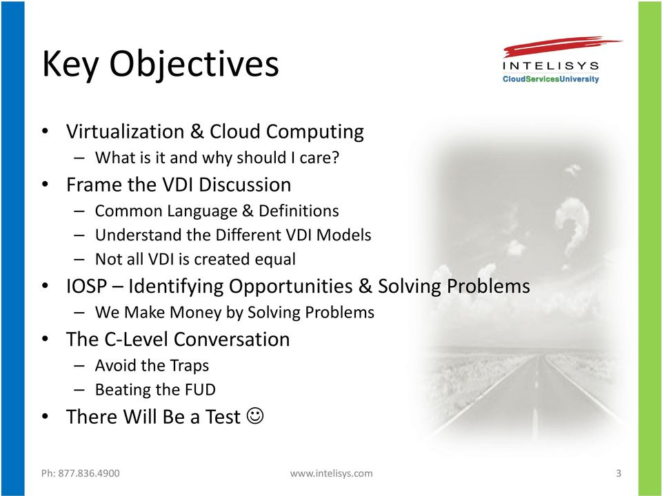 all VDI is created equal IOSP Identifying Opportunities & Solving Problems We Make Money by