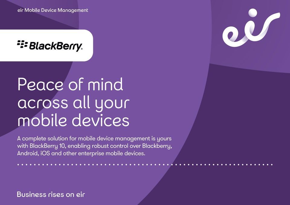 10, enabling robust control over Blackberry, Android, ios and