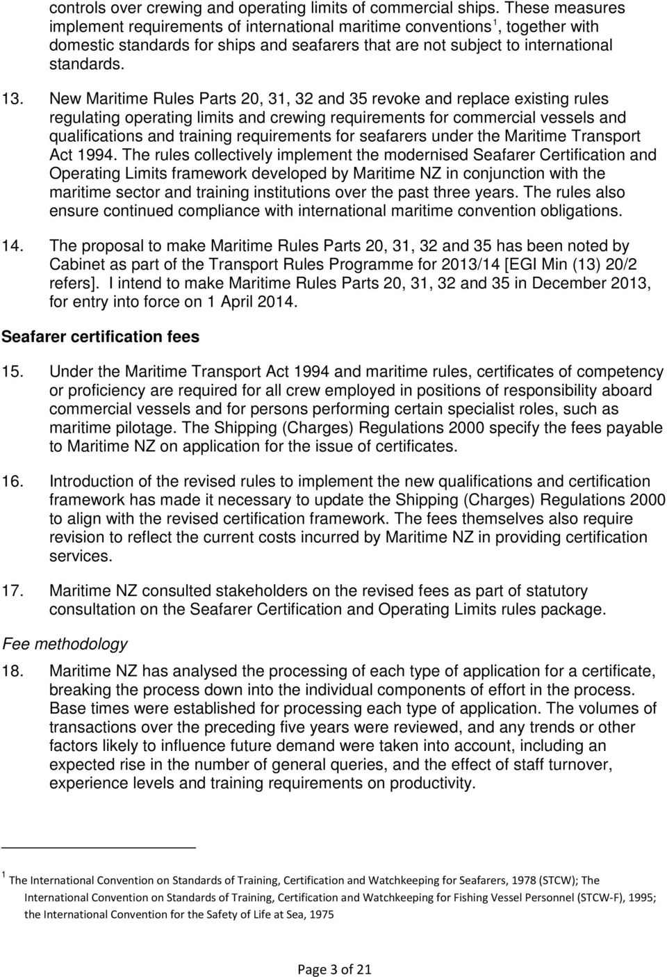 New Maritime Rules Parts 20, 31, 32 and 35 revoke and replace existing rules regulating operating limits and crewing requirements for commercial vessels and qualifications and training requirements