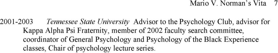 Psychology Club, advisor for Kappa Alpha Psi Fraternity, member of 2002