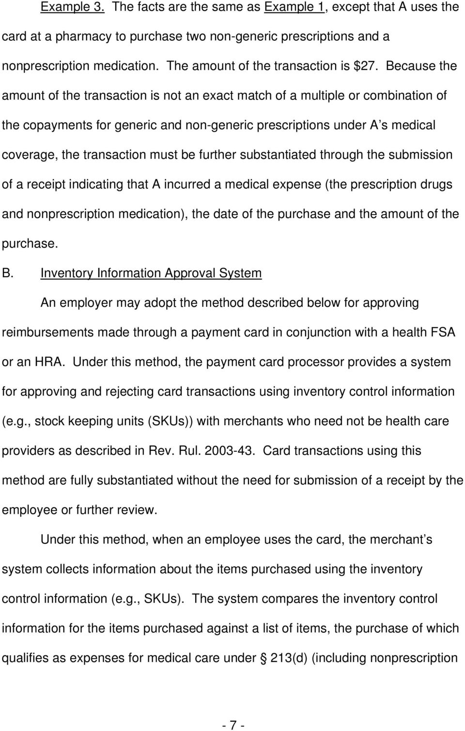 Because the amount of the transaction is not an exact match of a multiple or combination of the copayments for generic and non-generic prescriptions under A s medical coverage, the transaction must