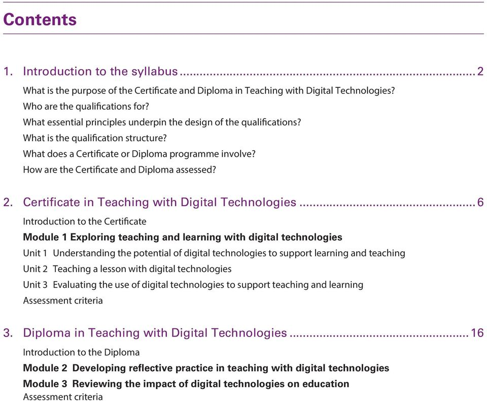 How are the Certificate and Diploma assessed? 2. Certificate in Teaching with Digital Technologies.