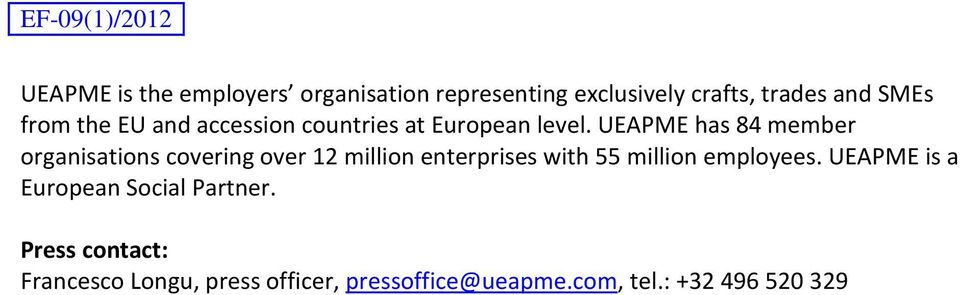 UEAPME has 84 member organisations covering over 12 million enterprises with 55 million