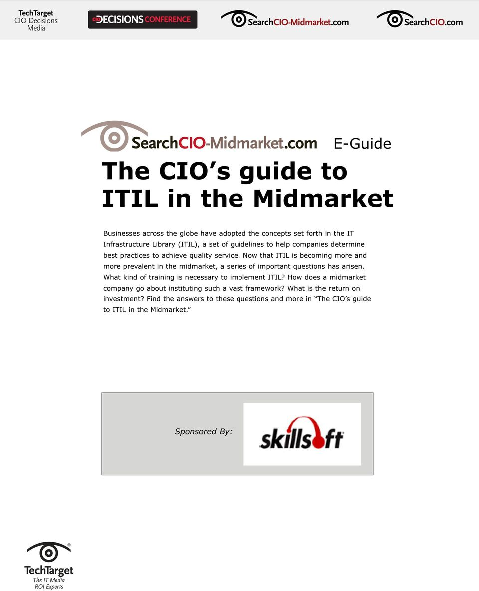 Now that ITIL is becoming more and more prevalent in the midmarket, a series of important questions has arisen.
