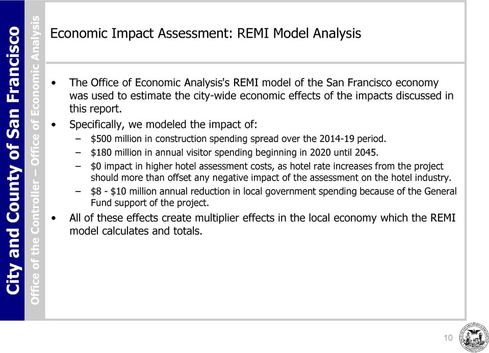 $0 impact in higher hotel assessment costs, as hotel rate increases from the project should more than offset any negative impact of the assessment on the hotel industry.