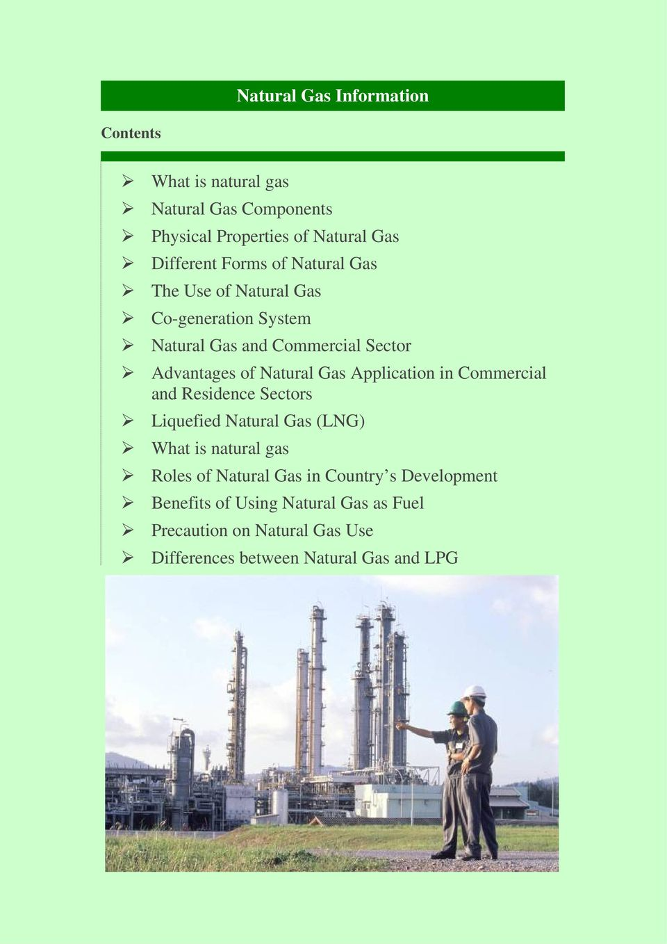 Gas Application in Commercial and Residence Sectors Liquefied Natural Gas (LNG) What is natural gas Roles of Natural Gas in