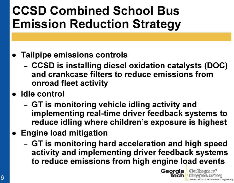 implementing real-time driver feedback systems to reduce idling where children s exposure is highest Engine load mitigation GT is