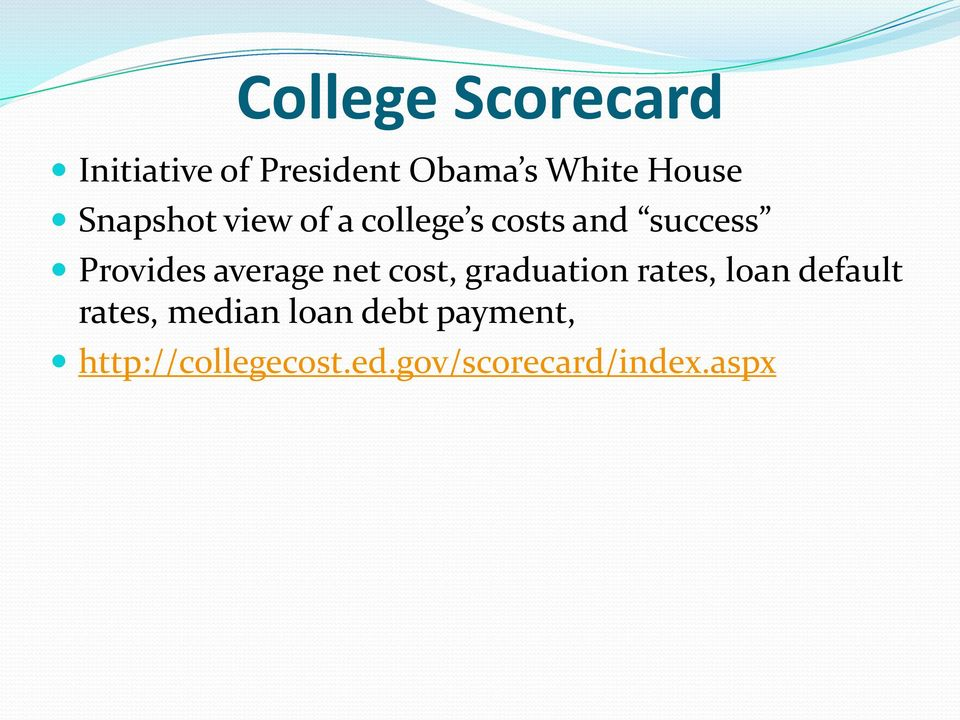 average net cost, graduation rates, loan default rates,