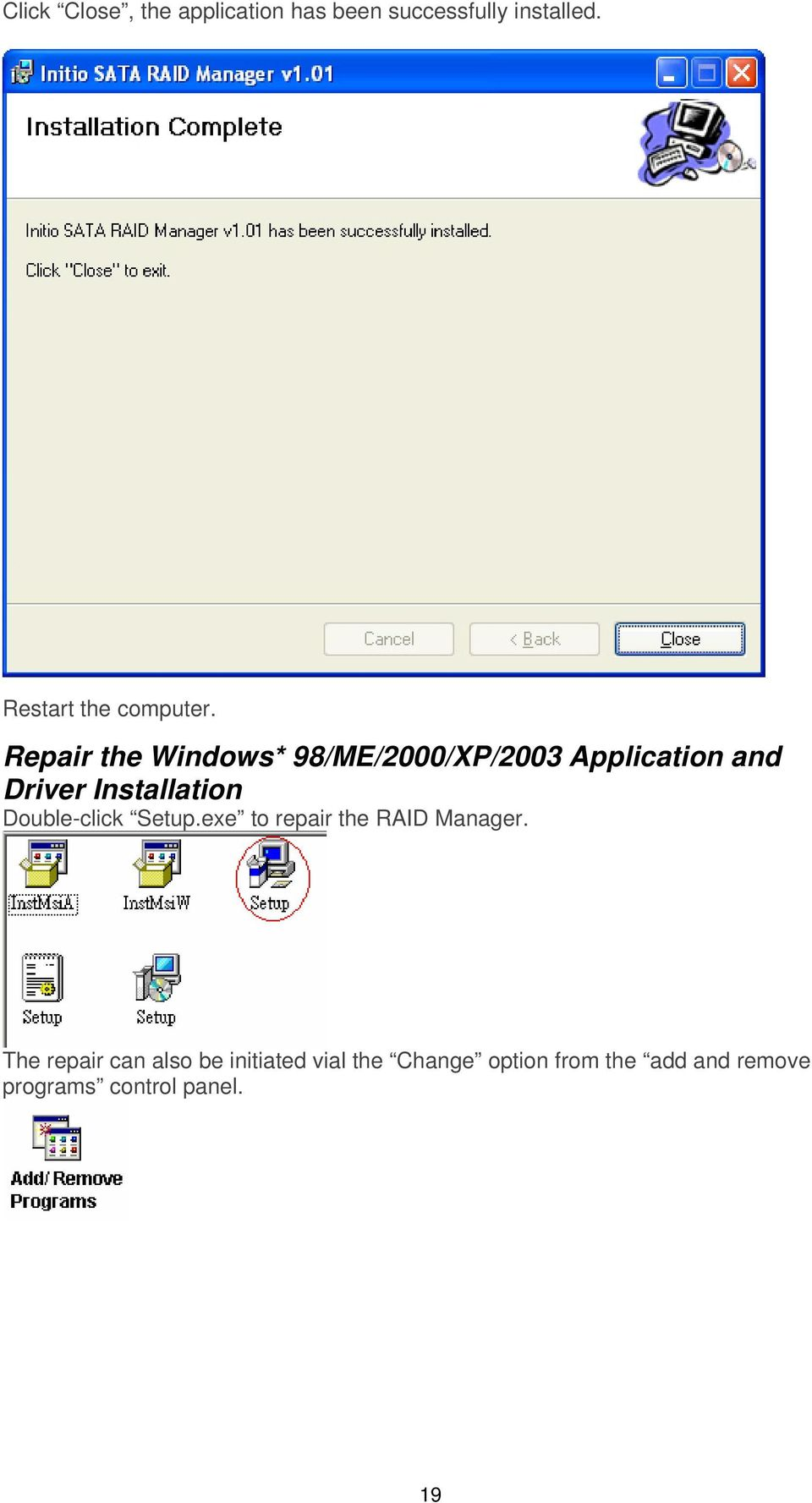 Repair the Windows* 98/ME/2000/XP/2003 Application and Driver Installation