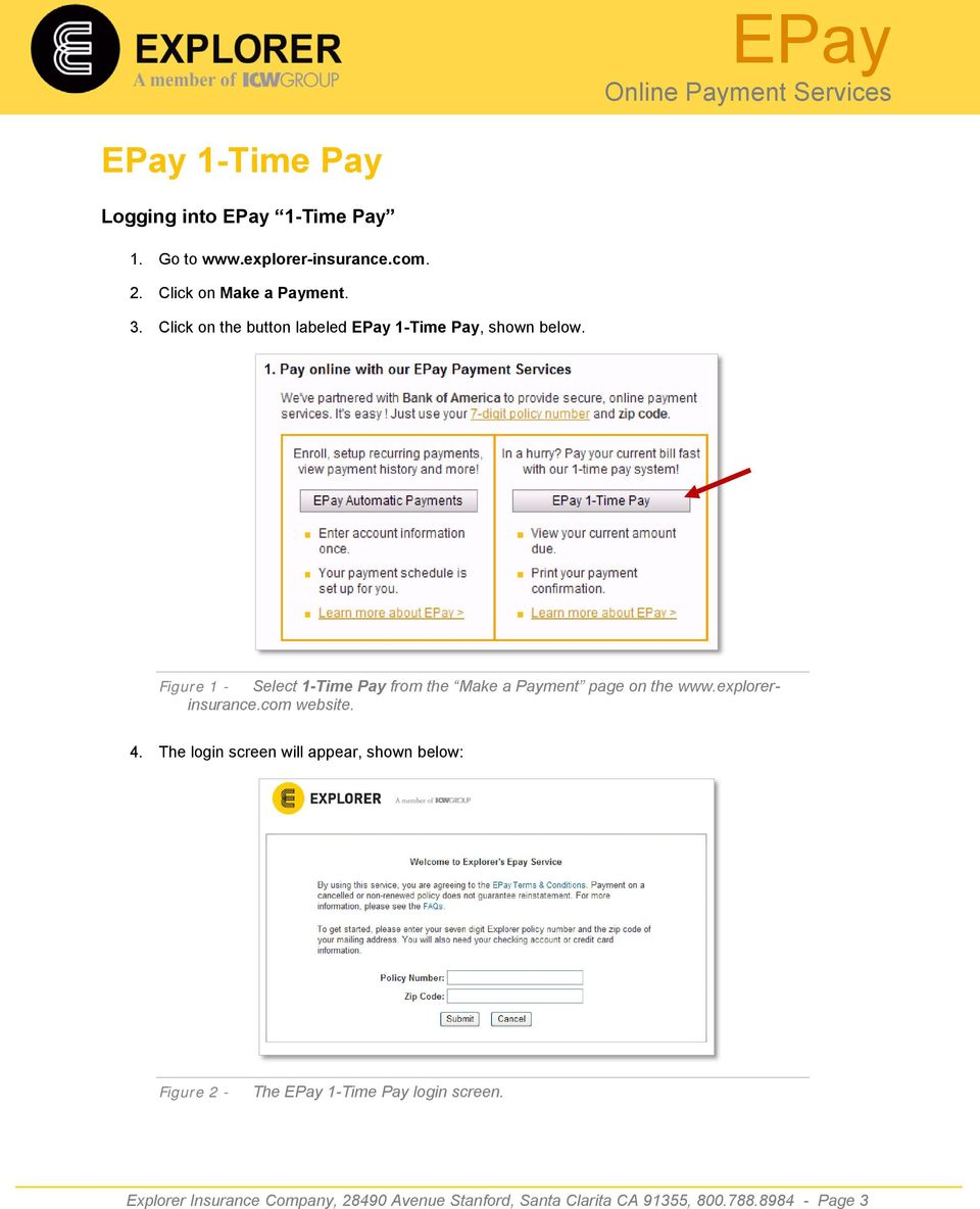 Figure 1 - Select 1-Time Pay from the Make a Payment page on the www.explorerinsurance.com website. 4.