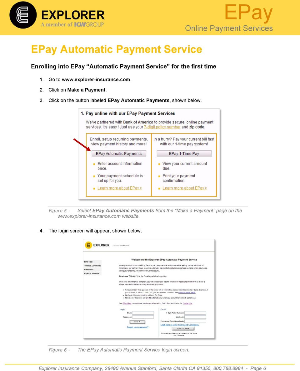 EPay Figure 5 - Select EPay Automatic Payments from the Make a Payment page on the www.explorer-insurance.com website. 4.