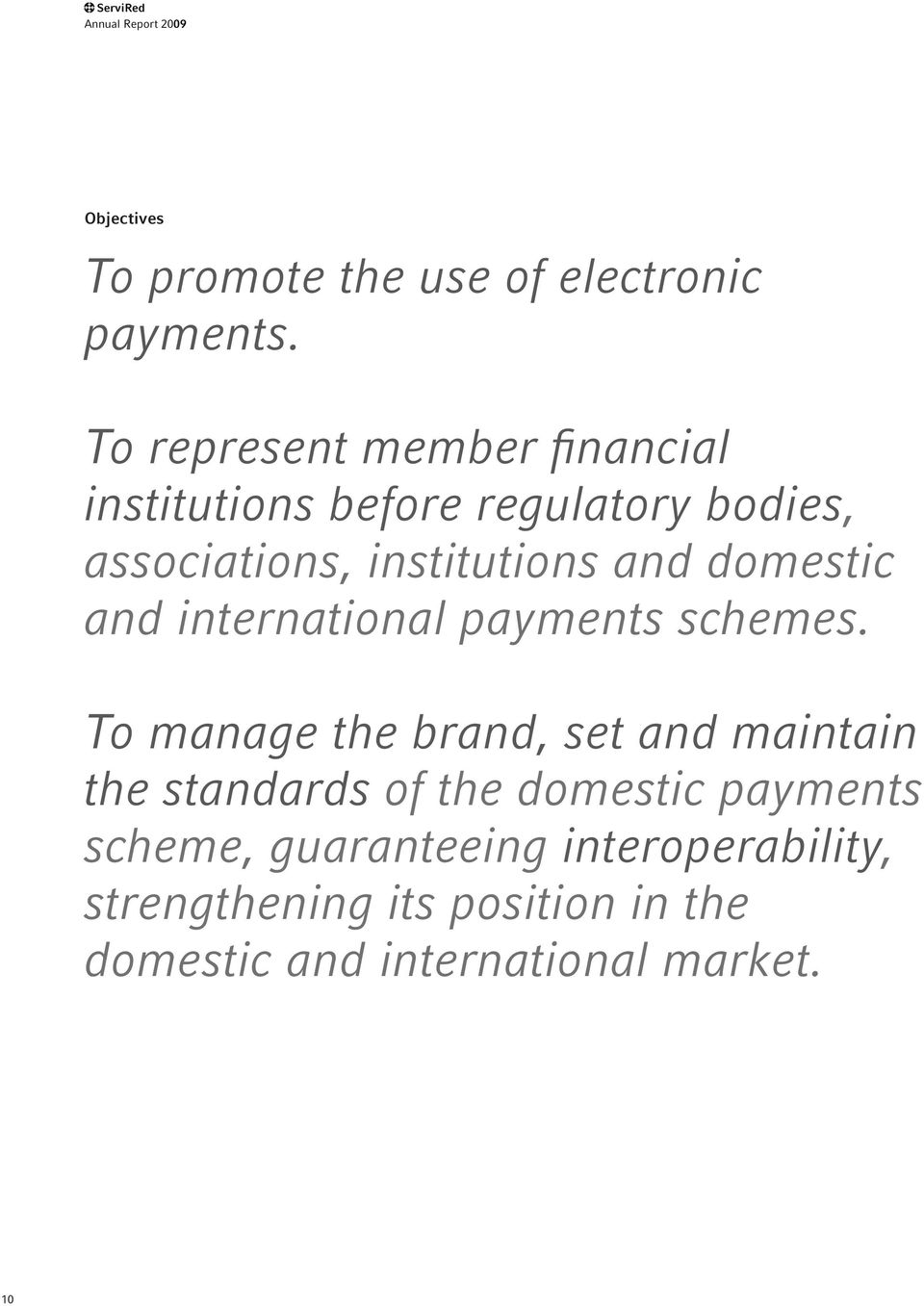 domestic and international payments schemes.
