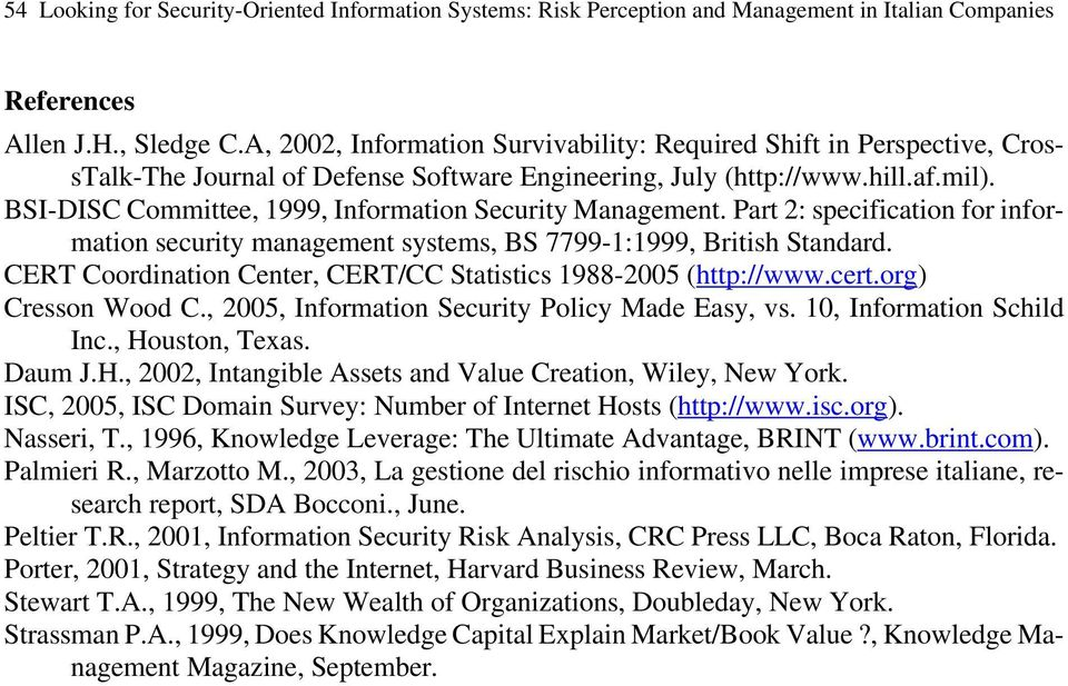 BSI-DISC Committee, 1999, Information Security Management. Part 2: specification for information security management systems, BS 7799-1:1999, British Standard.