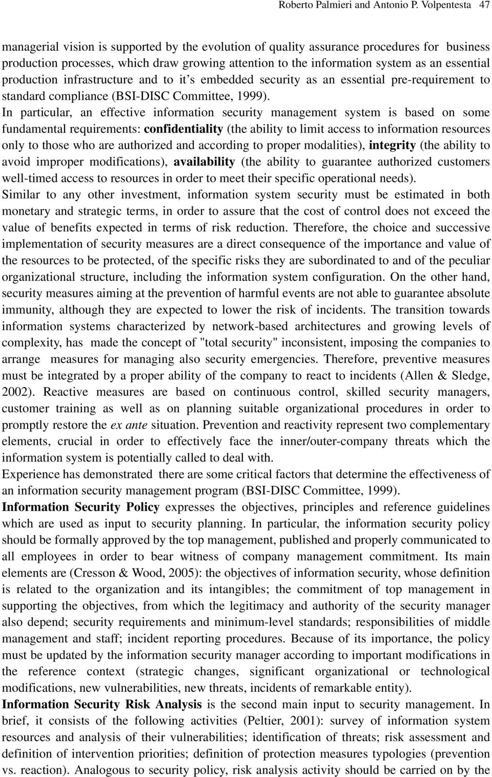 essential production infrastructure and to it s embedded security as an essential pre-requirement to standard compliance (BSI-DISC Committee, 1999).
