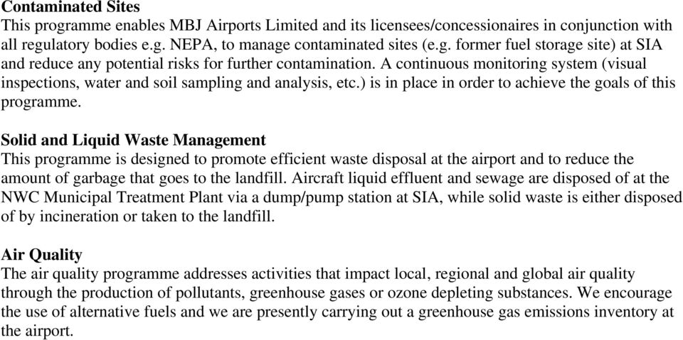 Solid and Liquid Waste Management This programme is designed to promote efficient waste disposal at the airport and to reduce the amount of garbage that goes to the landfill.