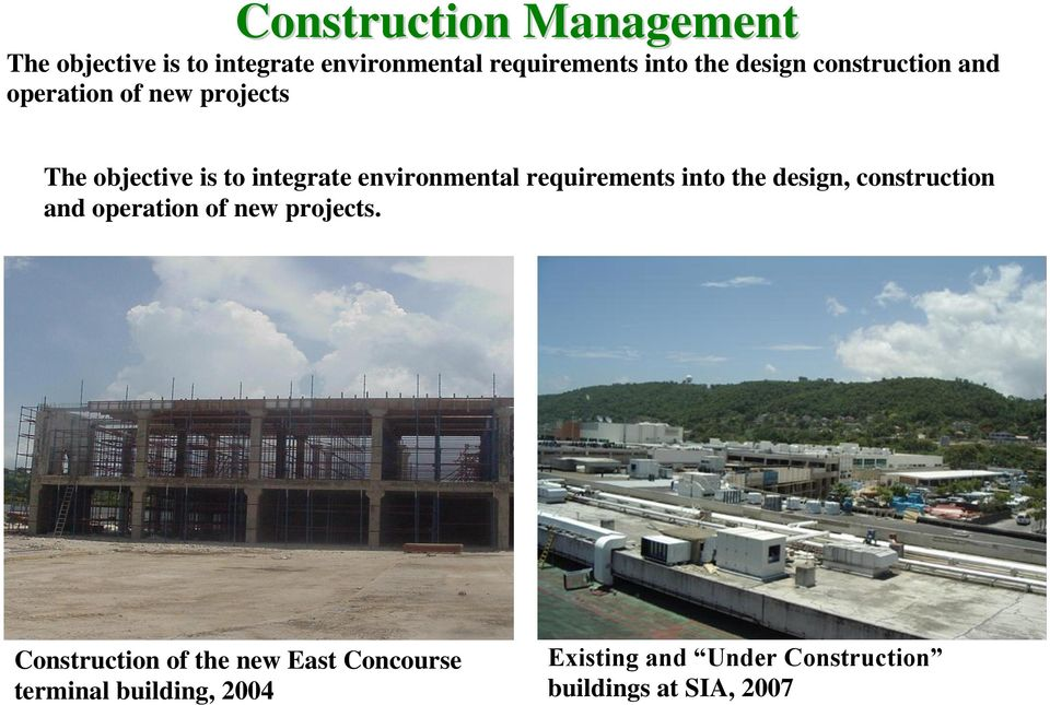 requirements into the design, construction and operation of new projects.