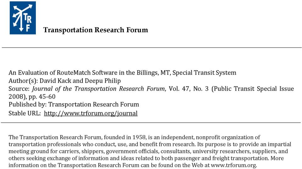 org/journal The Transportation Research Forum, founded in 1958, is an independent, nonprofit organization of transportation professionals who conduct, use, and benefit from research.