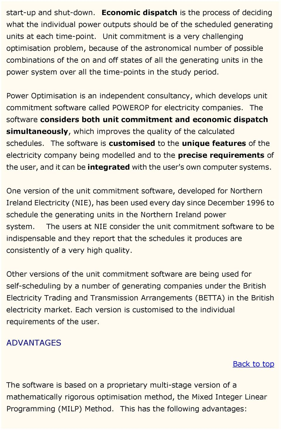 all the time-points in the study period. Power Optimisation is an independent consultancy, which develops unit commitment software called POWEROP for electricity companies.