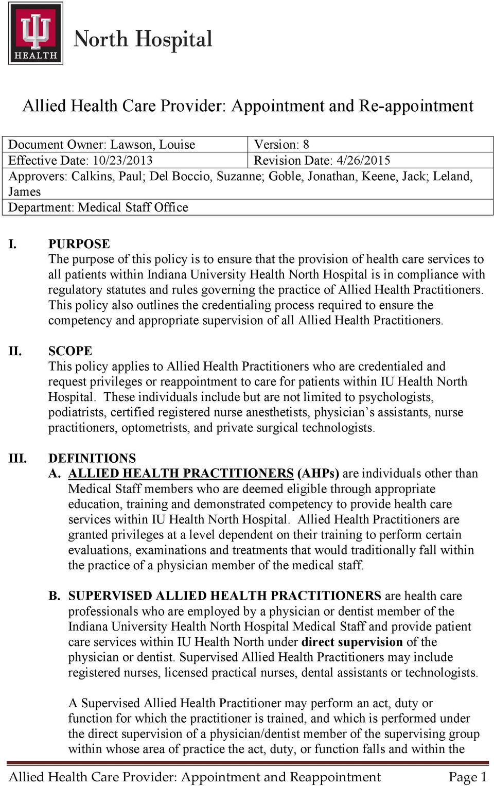 PURPOSE The purpose of this policy is to ensure that the provision of health care services to all patients within Indiana University Health North Hospital is in compliance with regulatory statutes