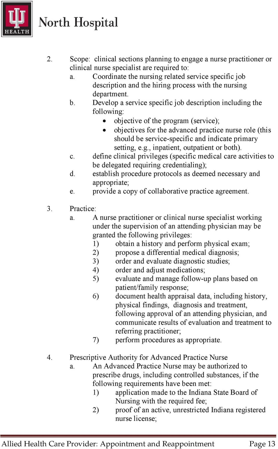 Develop a service specific job description including the following: objective of the program (service); objectives for the advanced practice nurse role (this should be service-specific and indicate