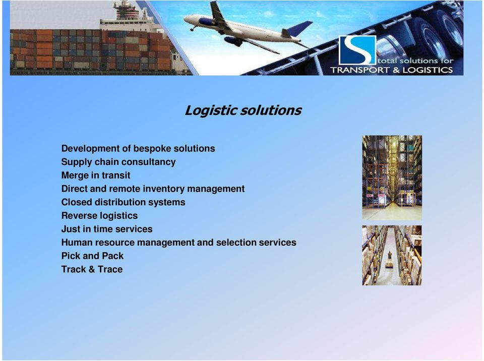 inventory management Closed distribution systems Reverse logistics Just in