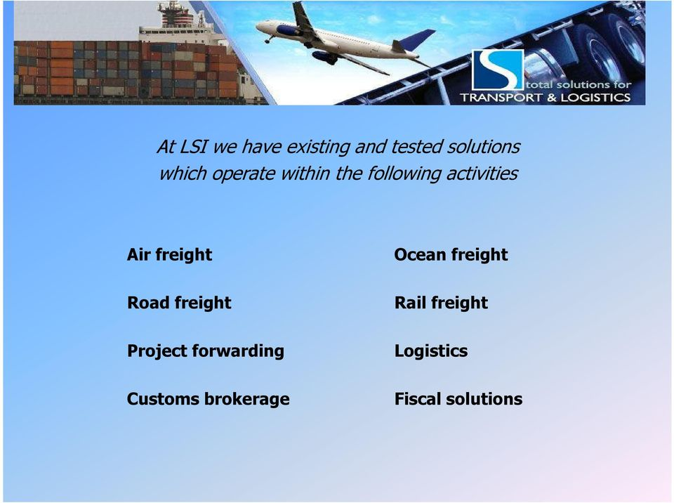 activities Air freight Ocean freight Road freight Rail
