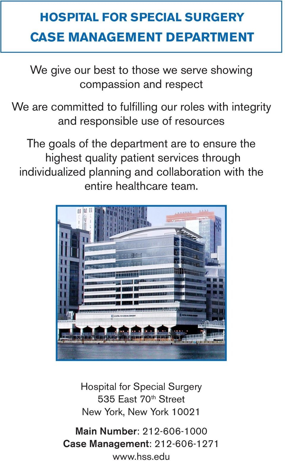 highest quality patient services through individualized planning and collaboration with the entire healthcare team.
