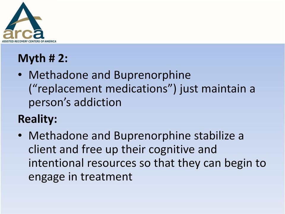 Buprenorphine stabilize a client and free up their cognitive