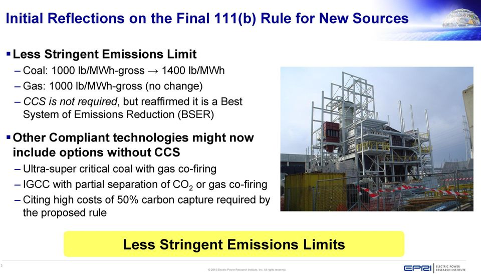 Compliant technologies might now include options without CCS Ultra-super critical coal with gas co-firing IGCC with partial