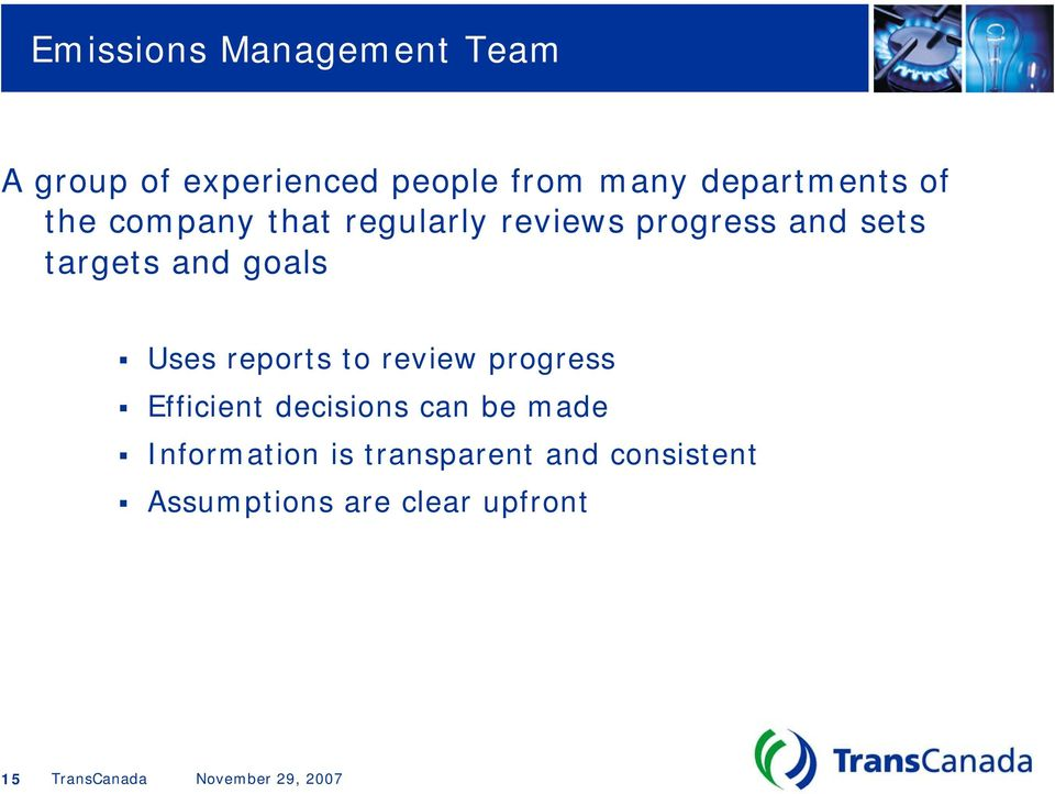 targets and goals Uses reports to review progress Efficient decisions