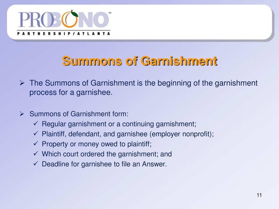 Summons of Garnishment form: Regular garnishment or a continuing garnishment; Plaintiff,