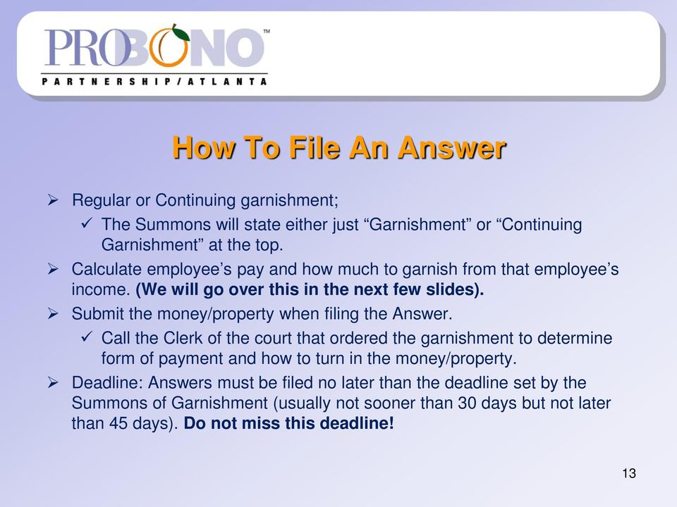 Submit the money/property when filing the Answer.