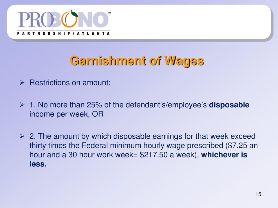 The amount by which disposable earnings for that week exceed thirty times the