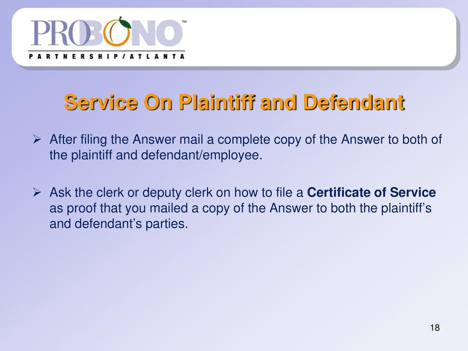 Ask the clerk or deputy clerk on how to file a Certificate of Service as