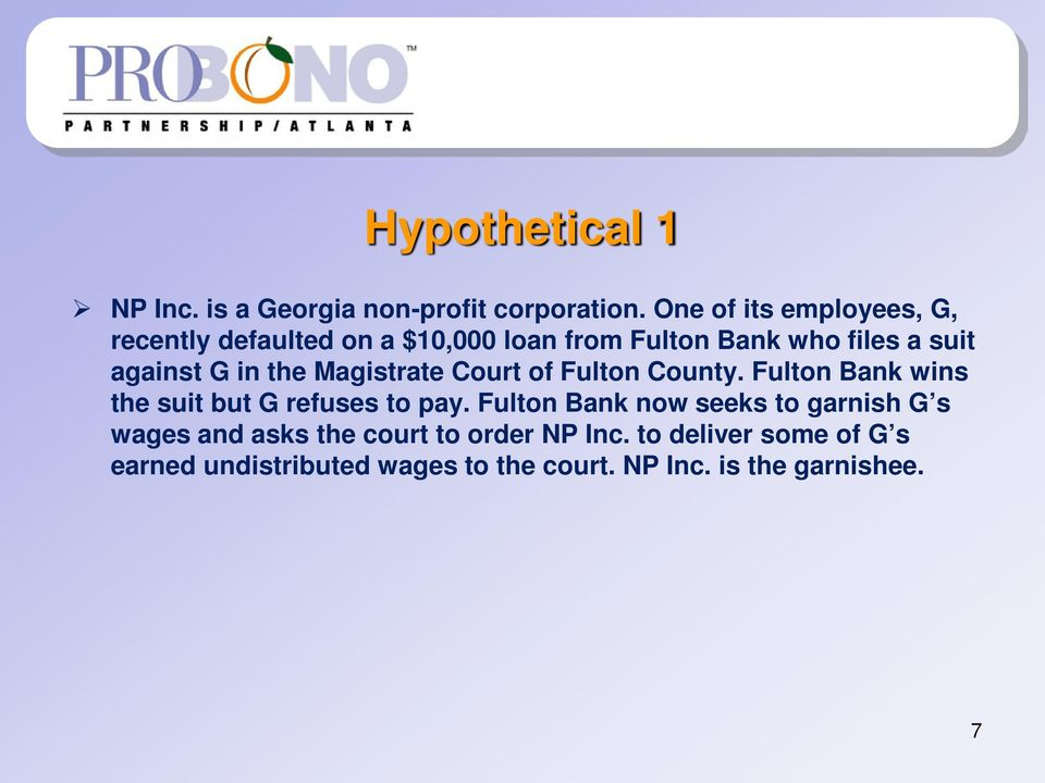 in the Magistrate Court of Fulton County. Fulton Bank wins the suit but G refuses to pay.