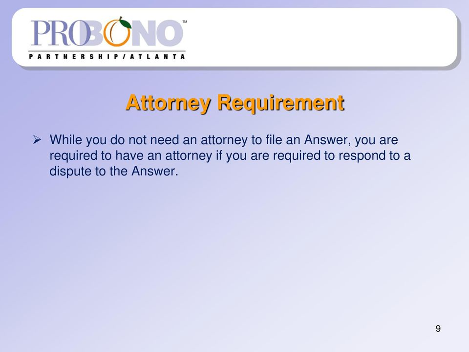 required to have an attorney if you are