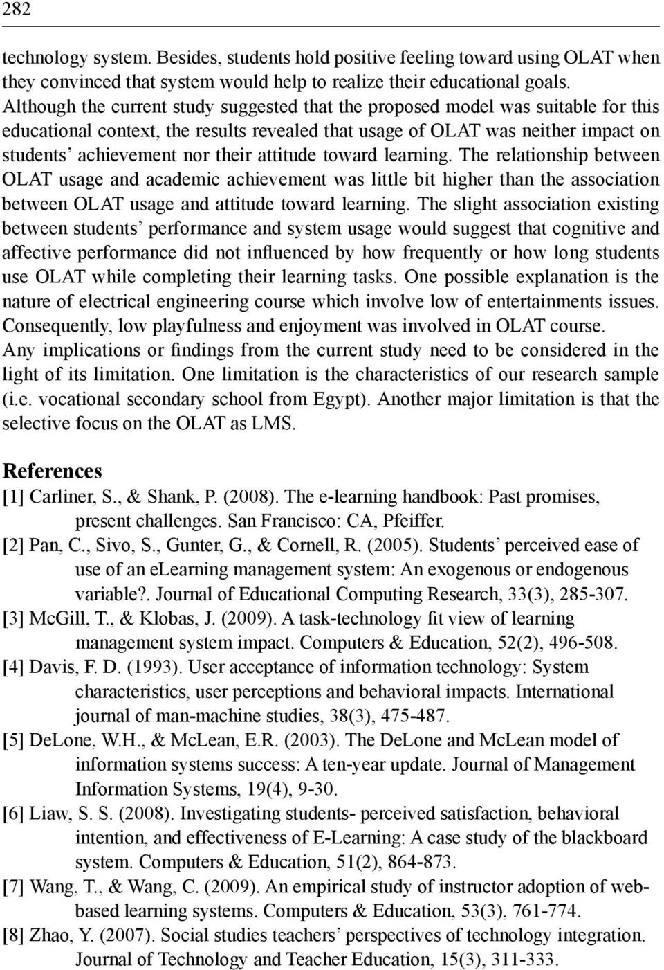 attitude toward learning. The relationship between OLAT usage and academic achievement was little bit higher than the association between OLAT usage and attitude toward learning.