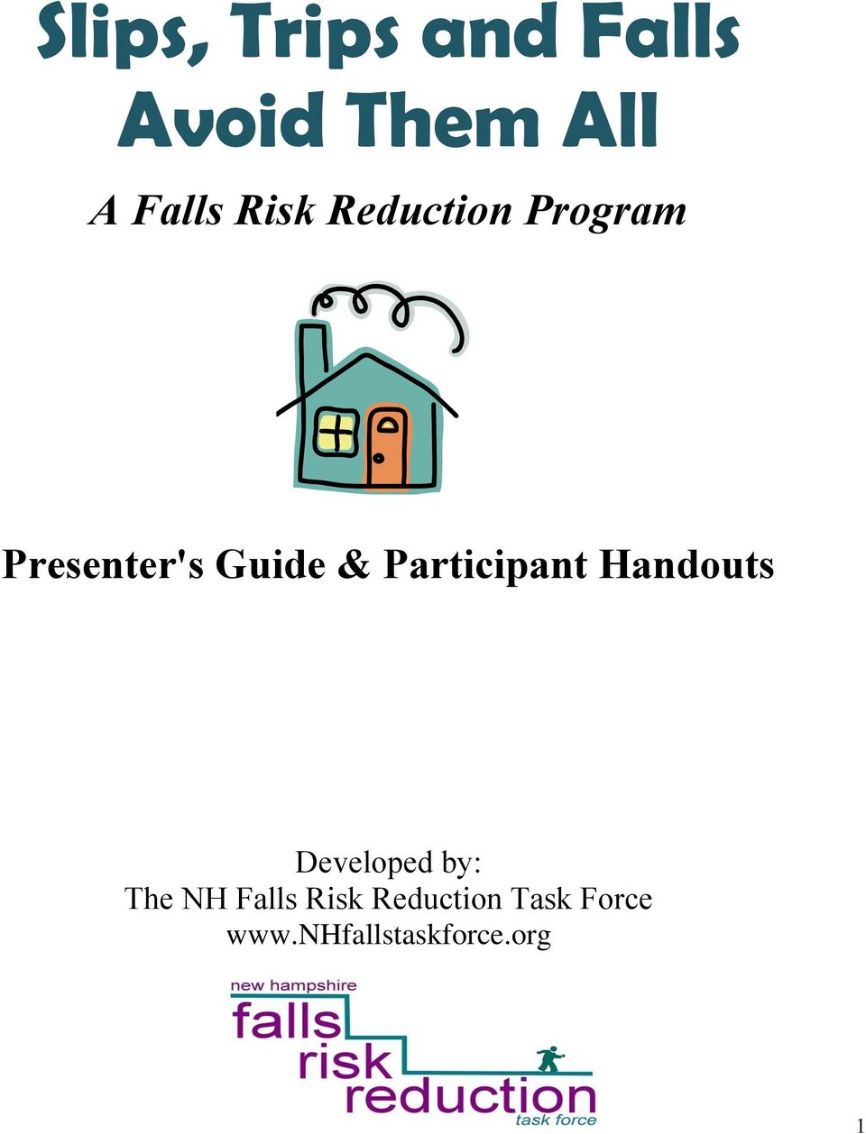 Participant Handouts Developed by: The NH Falls