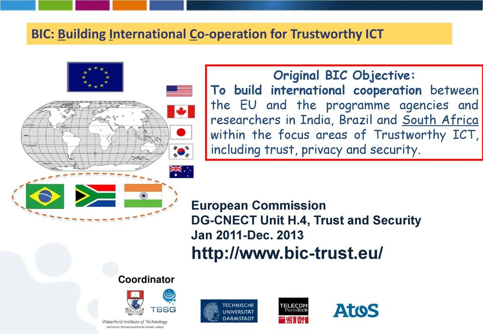 and South Africa within the focus areas of Trustworthy ICT, including trust, privacy and security.
