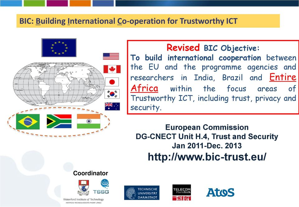 Brazil and Entire Africa within the focus areas of Trustworthy ICT, including trust, privacy and