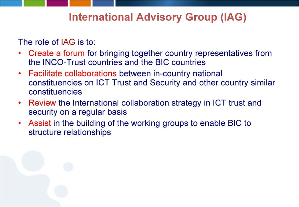 on ICT Trust and Security and other country similar constituencies Review the International collaboration strategy in ICT