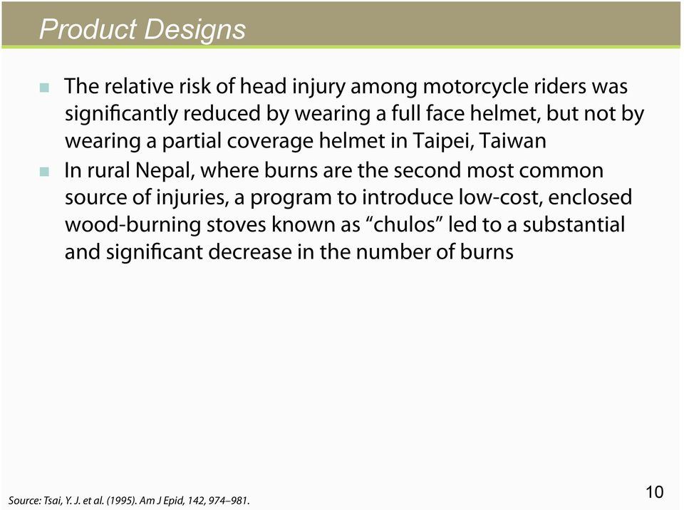 most common source of injuries, a program to introduce low-cost, enclosed wood-burning stoves known as chulos led to a