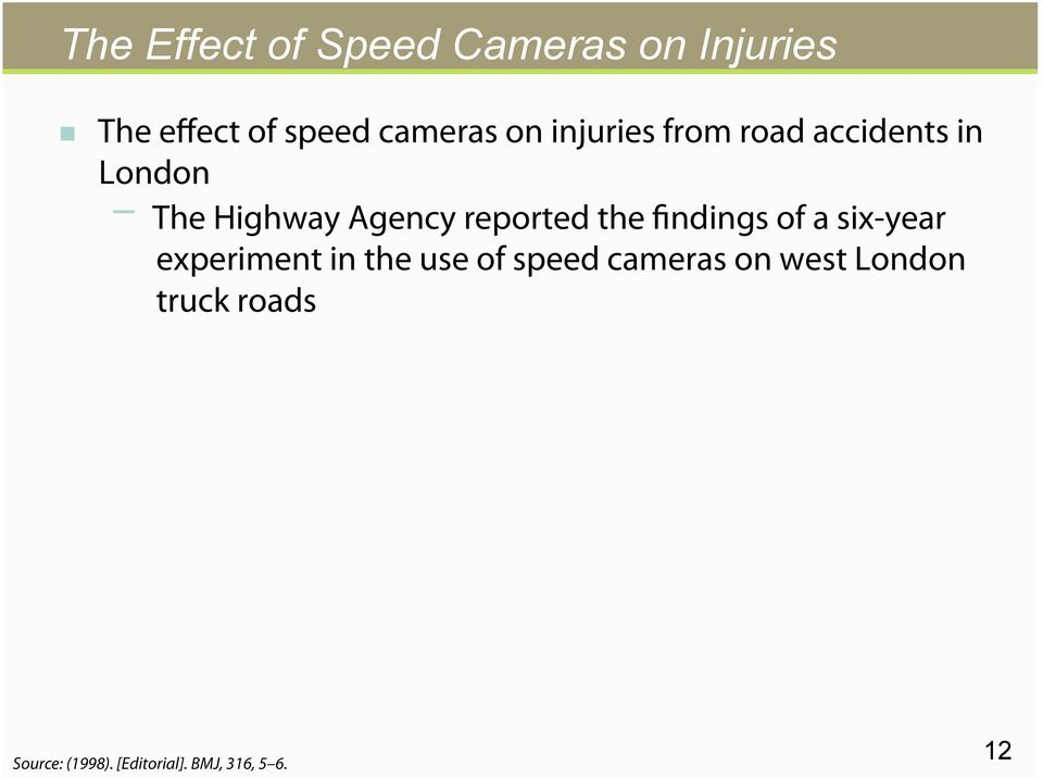 the findings of a six-year experiment in the use of speed cameras on