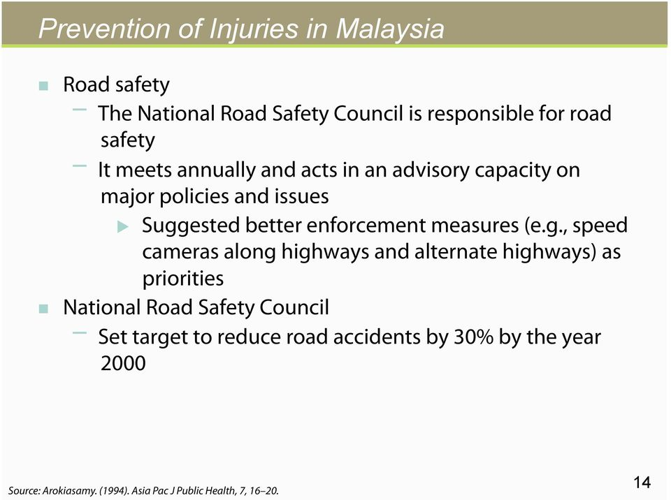 (e.g., speed cameras along highways and alternate highways) as priorities National Road Safety Council Set target