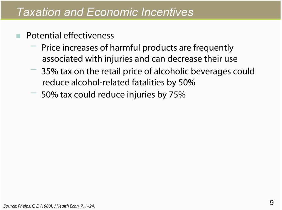 the retail price of alcoholic beverages could reduce alcohol-related fatalities by 50%
