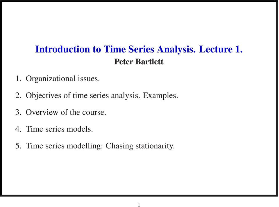 Objectives of time series analysis. Examples. 3.