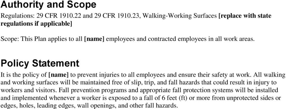 Policy Statement It is the policy of [name] to prevent injuries to all employees and ensure their safety at work.
